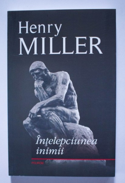 Henry Miller - Intelepciunea inimii