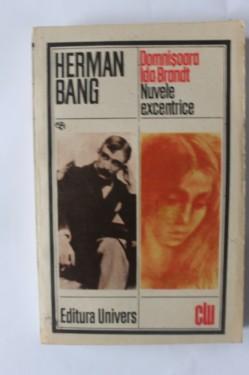 Herman Bang - Domnisoara Ida Brandt. Nuvele excentrice