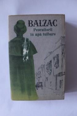 Honore de Balzac - Pescuitorii in apa tulbure