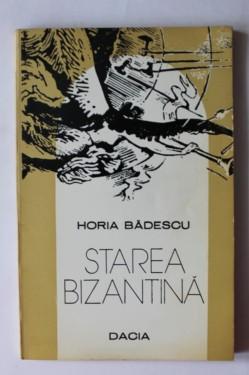 Horia Badescu - Starea bizantina