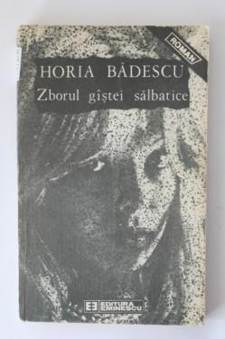 Horia Badescu - Zborul gastei salbatice