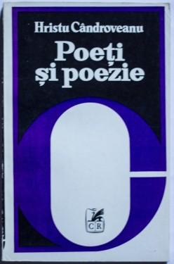 Hristu Candroveanu - Poeti si poezie