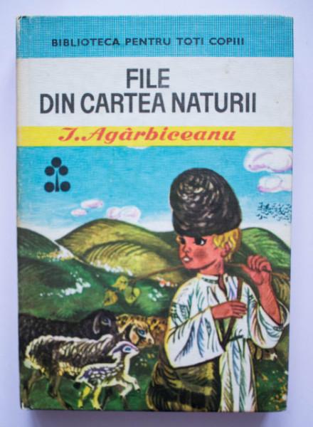 I. Agarbiceanu - File din cartea naturii (editie hardcover)
