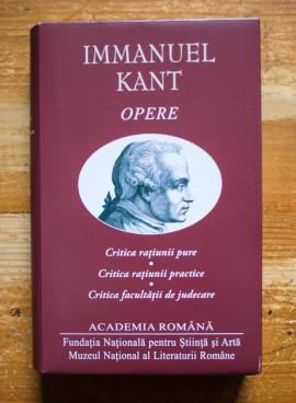 Immanuel Kant - Opere (Critica ratiunii pure. Critica ratiunii practice. Critica facultatii de judecare) (editie hardcover)