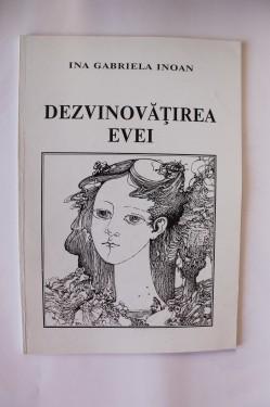 Ina Gabriela Inoan - Dezvinovatirea Evei (cu autograf)