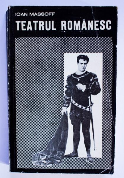Ioan Massoff - Teatrul romanesc. Privire istorica (vol. III)