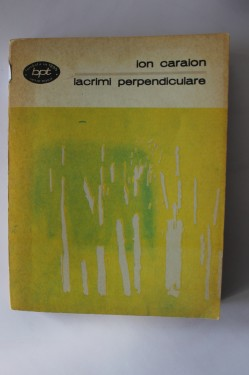 Ion Caraion - Lacrimi perpendiculare