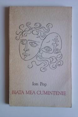 Ion Pop - Biata mea cumintenie (cu autograf)