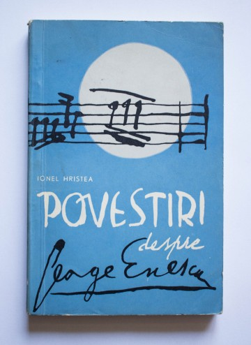 Ionel Hristea - Povestiri despre George Enescu