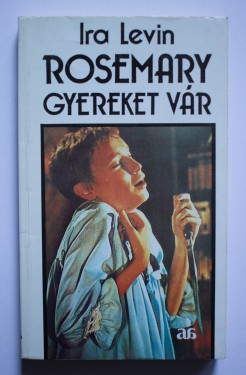 Ira Levin - Rosemary gyereket var