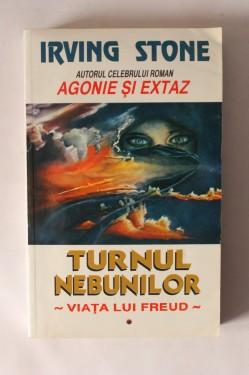 Irving Stone - Turnul nebunilor