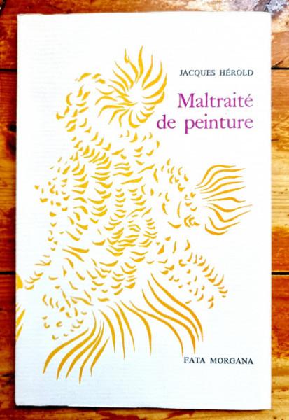 Jacques Herold - Maltraite de peinture