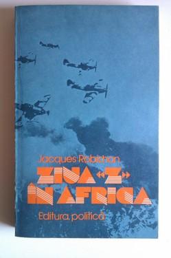"Jacques Robichon - Ziua ""Z"" in Africa"