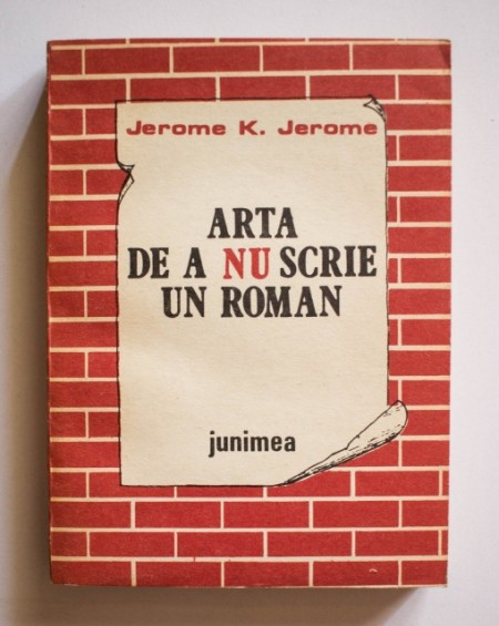 Jerome K. Jerome - Arta de a nu scrie un roman