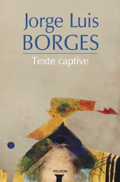 Jorge Luis Borges - Texte captive (editie hardcover)