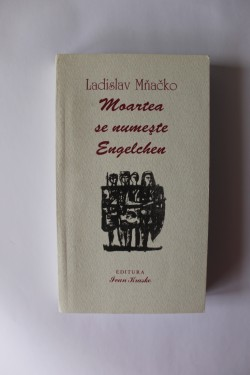 Ladislav Mnacko - Moartea se numeste Engelchen
