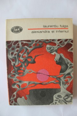 Laurentiu Fulga - Alexandra si infernul