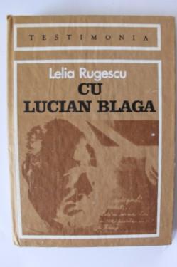 Lelia Rugescu - Cu Lucian Blaga (editie hardcover)