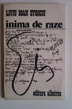 Liviu Ioan Stoiciu - Inima de raze (cu autograf)