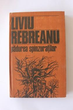 Liviu Rebreanu - Padurea spanzuratilor (editie hardcover)