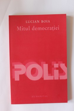 Lucian Boia - Mitul democratiei