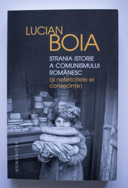 Lucian Boia - Strania istorie a comunismului romanesc (si nefericitele ei consecinte)