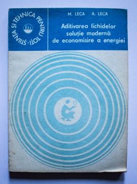 M. Leca, A. Leca - Aditivarea lichidelor - solutie moderna de economisire a energiei