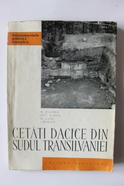 M. Macrea, Oct. Floca, N. Lupu, I. Berciu - Cetati dacice din sudul Transilvaniei