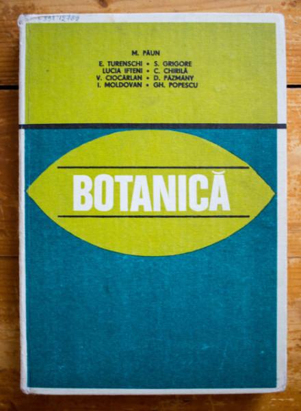 M. Paun, E. Turenschi, Lucia Ifteni, V. Ciocarlan, I. Moldovan, S. Grigore, C. Chirila, D. Pazmany, Gh. Popescu - Botanica (editie hardcover)