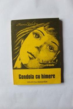 Maurice Dekobra - Gondola cu himere