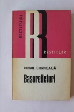 Mihail Chirnoaga - Basoreliefuri
