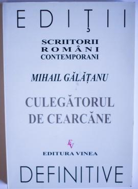 Mihail Galatanu - Culegatorul de cearcane