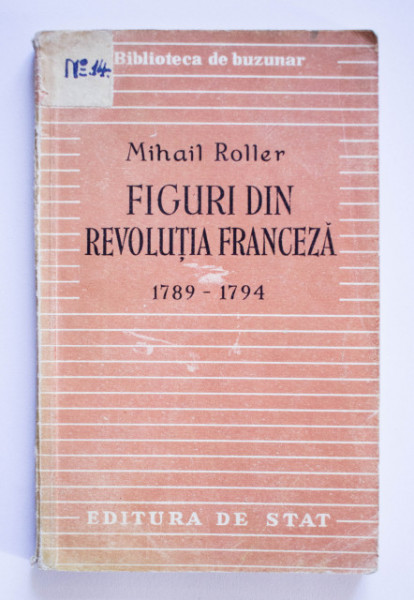 Mihail Roller - Figuri din Revolutia Franceza (1789 - 1794)