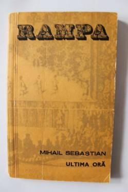 Mihail Sebastian - Ultima ora