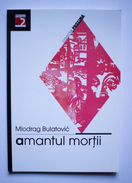 Miodrag Bulatovic - Amantul mortii