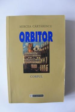 Mircea Cartarescu - Orbitor. Corpul