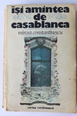 Mircea Constantinescu - Isi amintea de Casablanca