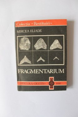 Mircea Eliade - Fragmentarium