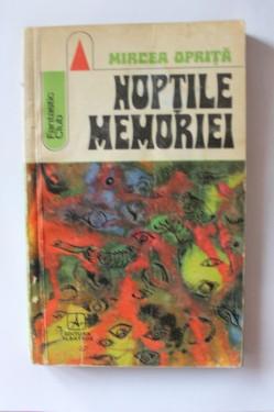Mircea Oprita - Noptile memoriei