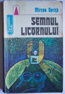 Mircea Oprita - Semnul licornului