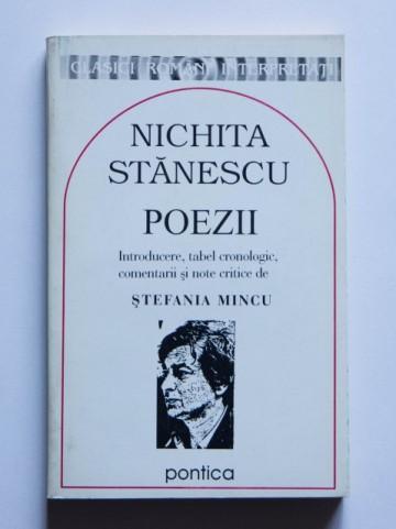 Nichita Stanescu - Poezii (Introducere, tabel cronologic, comentarii si note critice de Stefania Mincu)