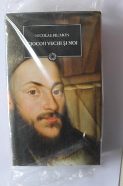 Nicolae Filimon - Ciocoii vechi si noi (editie hardcover)