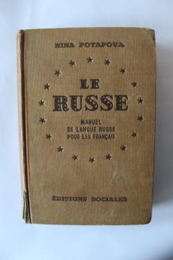 Nina Potapova - Le Russe. Manuel de langue russe pour les francais (editie hardcover in limba franceza)