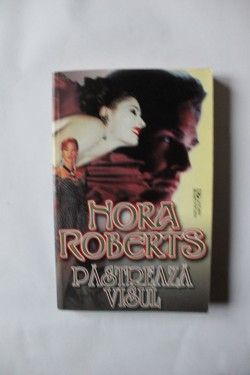 Nora Roberts - Pastreaza visul