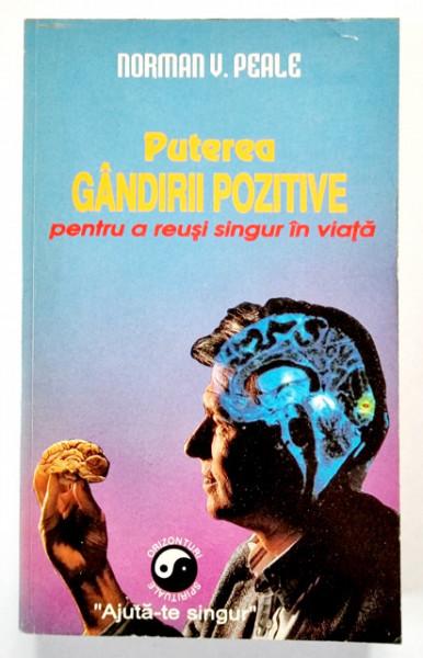 Norman Vincent Peale - Puterea gandirii pozitive pentru a reusi singur in viata