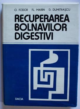 O. Fodor, Fl. Marin, D. Dumitrascu - Recuperarea bolnavilor digestivi (editie hardcover)