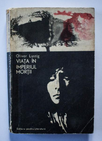 Oliver Lustig - Viata in imperiul mortii