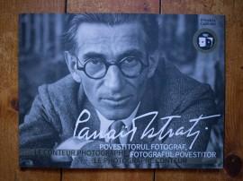 Panait Istrati - Panait Istrati: povestitorul fotograf, fotograful povestitor / Le conteur photographe, le photographe conteur (editie bilingva, romano-franceza)