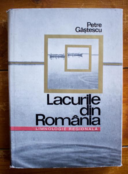 Petre Gastescu - Lacurile din Romania. Limnologie generala (editie hardcover)