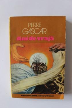 Pierre Gascar - Ani de vraja